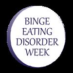 Binge Eating Disorder Week, May 27-31