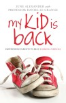 My Kid is Back - by June Alexander and Daniel Le Grange.
